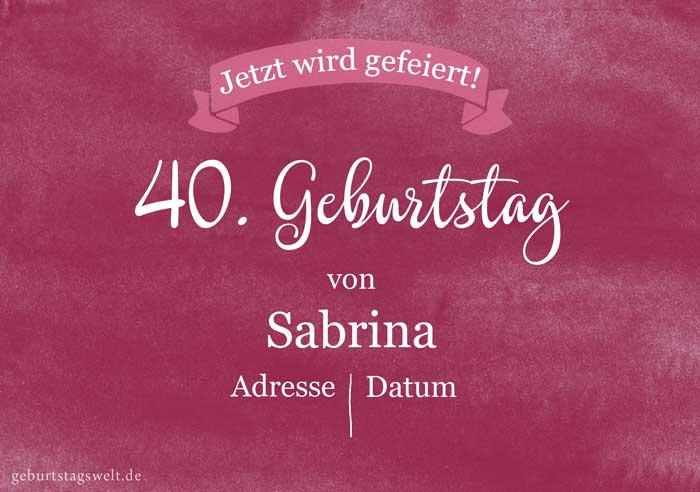 Einladung Zum 40 Geburtstag Gratis Karten Vorlagen