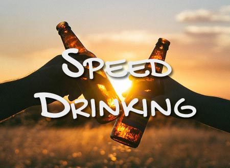 Speed Drinking