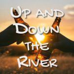 Up and Down the River